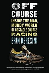 Off Course: Inside the Mad, Muddy World of Obstacle Course Racing 22688684