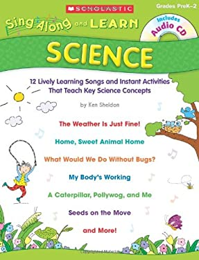 Sing-Along and Learn: Science: Grades PreK-2 [With CD (Audio)] 9780545094382