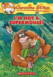 I'm Not a Supermouse! 1840068