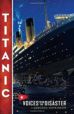 Titanic: Voices from the Disaster 9780545116749