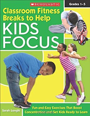 Classroom Fitness Breaks to Help Kids Focus: Grades 1-5 [With Poster] 9780545168779