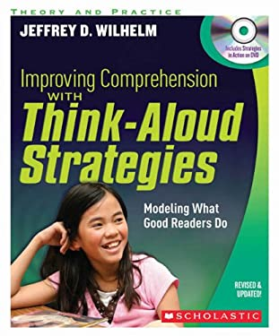 Improving Comprehension with Think Aloud Strategies (Second Edition): Modeling What Good Readers Do