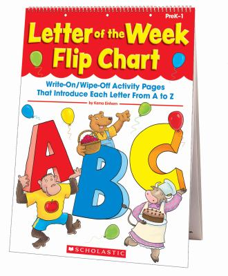 Letter of the Week Flip Chart: Write-On/Wipe-Off Activity Pages That Introduce Each Letter from A to Z 9780545224178