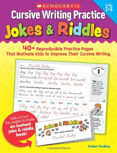 Cursive Writing Practice: Jokes & Riddles, Grades 2-5: 40+ Reproducible Practice Pages That Motivate Kids to Improve Their Cursive Writing 9780545227520