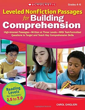 Leveled Nonfiction Passages for Building Comprehension: High-Interest Passages-Written at Three Levels-With Test-Formatted Questions to Target and Tea 9780545227568