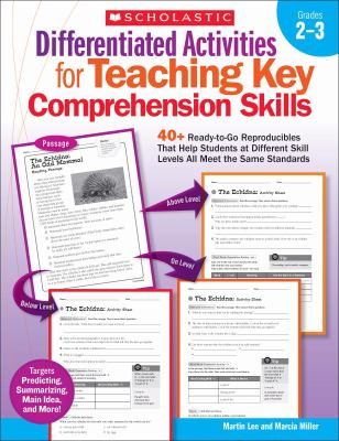 Differentiated Activities for Teaching Key Comprehension Skills, Grades 2-3: 40+ Ready-To-Go Reproducibles That Help Students at Different Skill Level 9780545234528