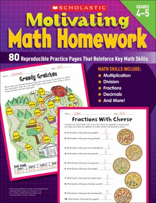 Motivating Math Homework, Grades 4-5: 80 Reproducible Practice Pages That Reinforce Key Math Skills 9780545234542