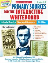 Primary Sources for the Interactive Whiteboard: Colonial America, Westward Movement, Civil War: 60+ Whiteboard-Ready Documents wit 10839790