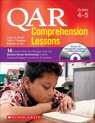 Qar Comprehension Lessons: Grades 4-5: 16 Lessons with Text Passages That Use Question Answer Relationships to Make Reading Trategies Concrete for All 9780545264105