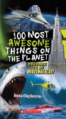 100 Most Awesome Things on the Planet 9780545268486