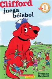 Clifford Juega Beisbol: (Spanish Language Edition of Scholastic Reader Level 1: Clifford Makes the Team)