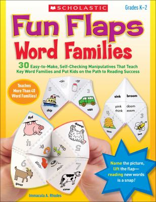 Fun Flaps: Word Families: 30+ Easy-To-Make, Self-Checking Manipulatives That Teach Key Word Families and Put Kids on the Path to Reading Success 9780545280785