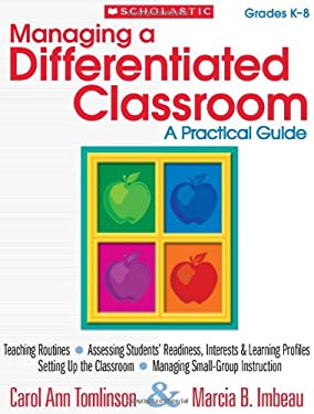 Managing a Differentiated Classroom, Grades K-8: A Practical Guide 9780545305846