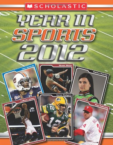 Scholastic Year in Sports 2012 9780545331500