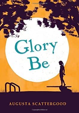 Glory Be 9780545331807