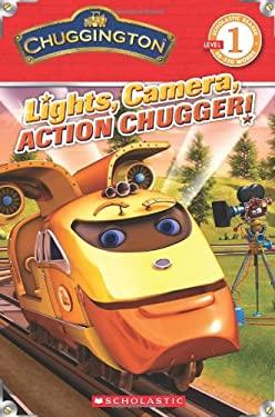 Chuggington: Lights, Camera, Action Chugger! 9780545368575