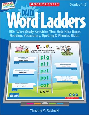 Interactive Whiteboard Activities: Daily Word Ladders (Gr. 1-2): 150+ Word Study Activities That Help Kids Boost Reading, Vocabulary, Spelling & Phoni