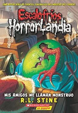 Mis Amigos Me Llaman Monstruo 9780545375474