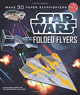 Star Wars Folded Flyers: Make 30 Paper Starfighters 9780545396349