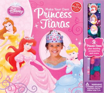 Make Your Own Princess Tiaras [With Sticker(s) and Sequins, Jewels, POM-Poms, 3 Tiaras and Punch-Out(s) and Stencils] 9780545396578