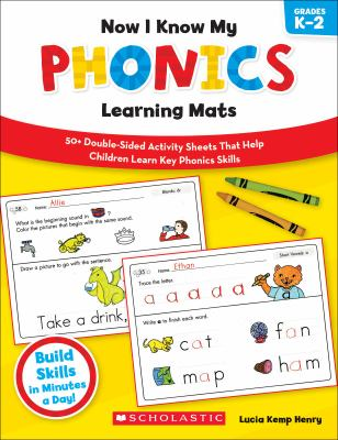 Now I Know My Phonics Learning Mats, Grades K-2: 50+ Double-Sided Activity Sheets That Help Children Learn Key Phonics Skills 9780545397018