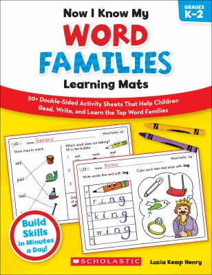 Now I Know My Word Families Learning Mats: 50+ Double-Sided Activity Sheets That Help Children Read, Write, and Really Learn the Top Word Families 9780545397032