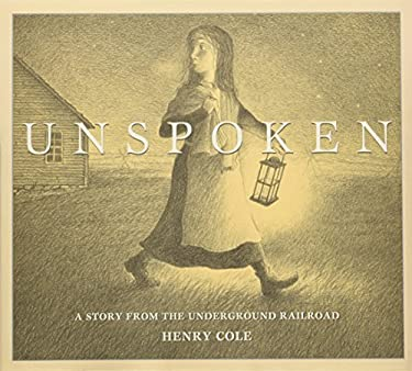 Unspoken: A Story From the Underground Railroad 9780545399975