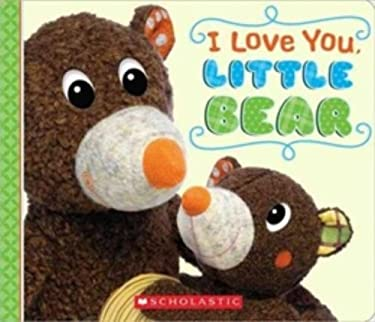 I Love You, Little Bear 9780545402828