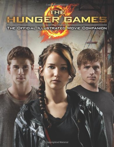 The Hunger Games: Official Illustrated Movie Companion 9780545422901