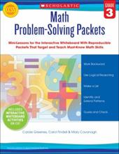 Math Problem-Solving Packets: Grade 3: Mini-Lessons for the Interactive Whiteboard With Reproducible Packets That Target and Teach 22688365