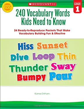240 Vocabulary Words Kids Need to Know, Grade 1: 24 Ready-To-Reproduce Packets That Make Vocabulary Building Fun & Effective 9780545460507