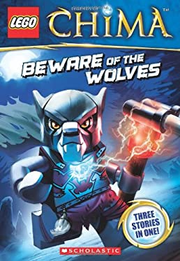 LEGO® Legends of Chima: Beware of the Wolves (Chapter Book #2) (LEGO Legends of Chima) 9780545516501