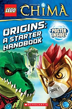 LEGO® Legends of Chima: Origins: A Starter Handbook (LEGO Legends of Chima) 9780545516525