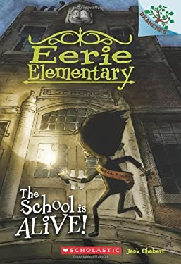 Eerie Elementary #1: the School Is Alive! (a Branches Book)