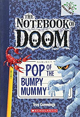 Notebook of Doom #6: Pop of the Bumpy Mummy (a Branches Book)