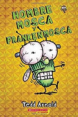 Hombre Mosca y Frankenmosca (Spanish Edition)