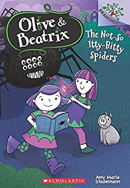 The Not-So Itty-Bitty Spiders (Olive & Beatrix #1) (Olive and Beatrix)