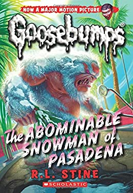 The Abominable Snowman of Pasadena (Classic Goosebumps #27)