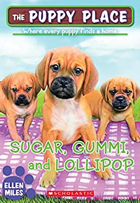 Sugar, Gummi and Lollipop (The Puppy Place #40)