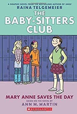 Mary Anne Saves the Day: Full-Color Edition (The Baby-Sitters Club Graphix #3)