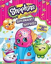 Supermarket Surprises: Sticker Activity Book (Shopkins) 23137581