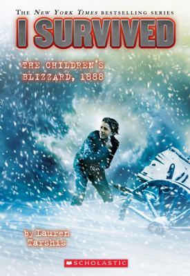 I Survived the Childrens Blizzard, 1888 (I Survived #16)