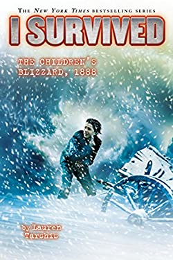 I Survived the Childrens Blizzard, 1888 (I Survived #16)