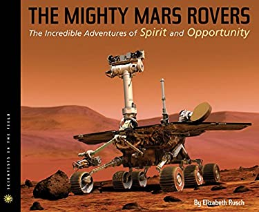The Mighty Mars Rovers Sitf: The Incredible Adventures of Spirit and Opportunity 9780547478814