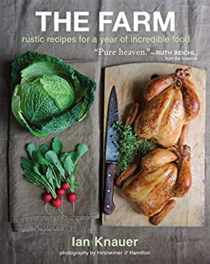 The Farm: Rustic Recipes for a Year of Incredible Food 9780547516912