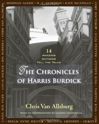 The Chronicles of Harris Burdick: 14 Amazing Authors Tell the Tales 9780547548104