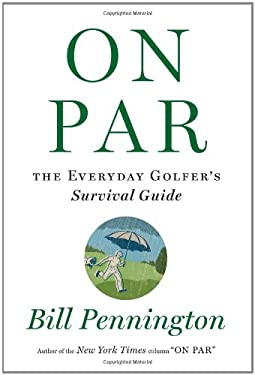 On Par: The Everyday Golfer's Survival Guide 9780547548449