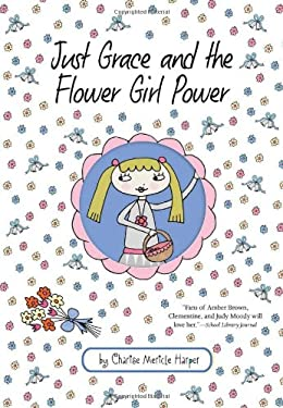Just Grace and the Flower Girl Power 9780547577203