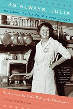 As Always, Julia: The Letters of Julia Child and Avis Devoto 9780547577487