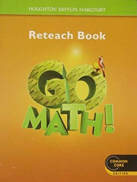 Go Math!: Reteach Workbook Student Edition Grade 5 (Houghton Mifflin Harcourt Go Math)